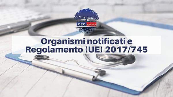 Organismi notificati e Regolamento (UE) 2017/745